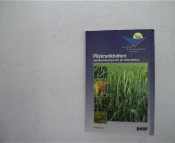 Pilzkrankheiten und Schadsymptome im Getreidebau,