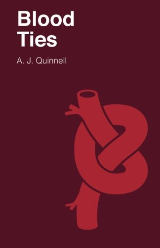 Blood Ties by A J Quinnell (2015-09-08)