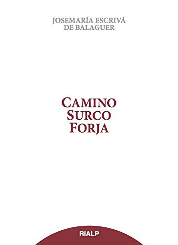 Camino. Surco. Forja (Libros de Josemaría Escrivá de Balaguer) por Escrivá de Balaguer