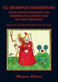 El Demonio Meridiano (Libros de los Malos Tiempos. Serie Mayor)