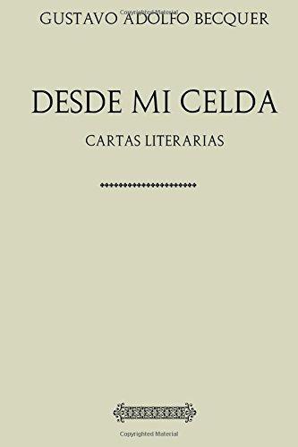 Antología Gustavo Adolfo Becquer: Cartas desde mi celda.