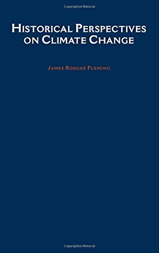 Historical Perspectives on Climate Change by James Rodger Fleming (2005-05-19)