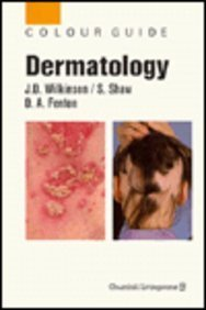 Dermatology: Colour Guide (Colour Guides) by John D. Wilkinson MB BS MRCS FRCP (1993-03-15)