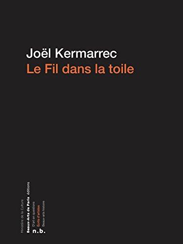 Le fil dans la toile (Ecrits d'artistes) par Joël Kermarrec