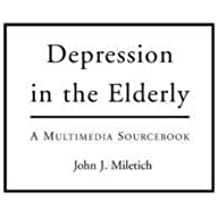 36: Depression in the Elderly: A Multimedia Sourcebook (Bibliographies and Indexes in Gerontology)