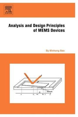 [(Analysis and Design Principles of MEMS Devices)] [By (author) Minhang Bao] published on (June, 2005)