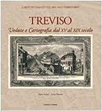 Image de Treviso. Vedute e cartografia dal XV al XIX secolo