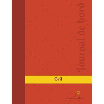 Gril Journal de bord: Registre, 126  pages, 21,59 x 27,94 cm