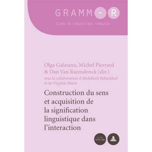 Construction Du Sens Et Acquisition De La Signification Linguistique Dans L'interaction