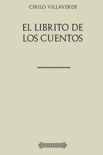 Colección Cirilo Villaverde. El librito de los cuentos por Cirilo Villaverde