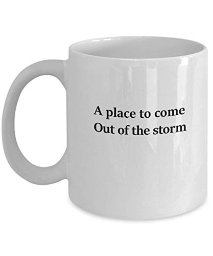 A place to come. Out of the storm 11 oz Coffee Mug - A Childcare Worker Ceramic Cup Gift for Childcare Workers