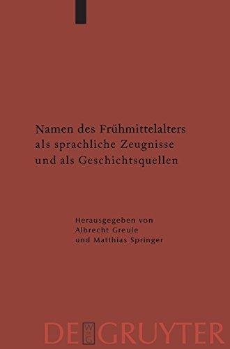 Namen des Frühmittelalters als sprachliche Zeugnisse und als Geschichtsquellen (Reallexikon der Germanischen Altertumskunde - Ergänzungsbände, Band 66)
