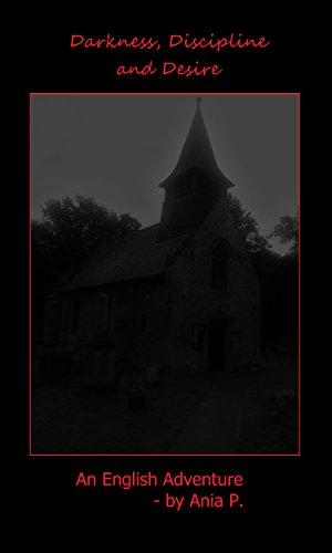 Discipline Darkness And Disgrace: Ania's English Adventures por Ania P. epub