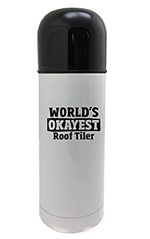 World's Okayest Roof Tiler white thermos