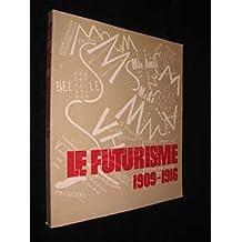 Le Futurisme 1909-1916 (Musée national d art moderne, 19 septembre-19 novembre 1973)