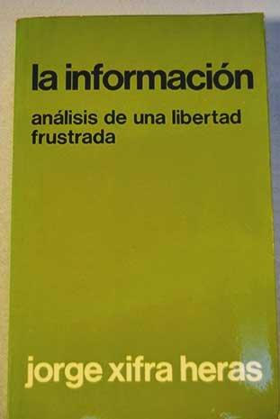 La información. Análisis de una libertad frustrada