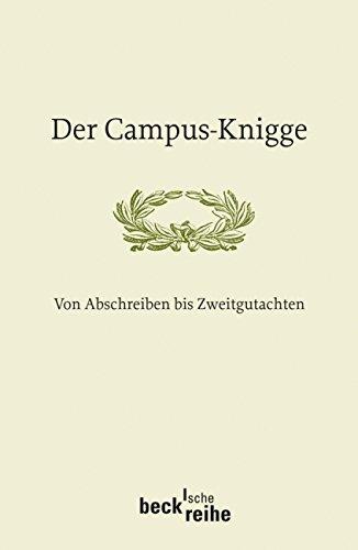 Der Campus-Knigge: Von Abschreiben bis Zweitgutachten (Beck'sche Reihe)