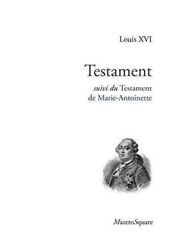 Testament : Suivi du Testament de Marie-Antoinette