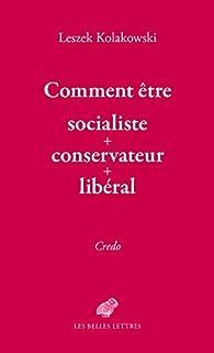 Comment être socialiste   conservateur   libéral par Leszek Kolakowski