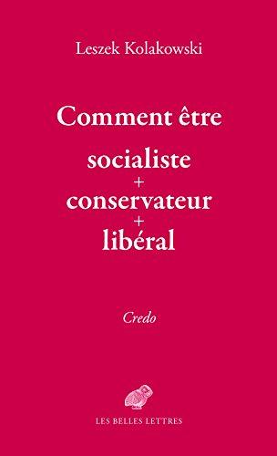comment-etre-socialiste-conservateur-liberal-credo