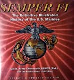 Semper Fi: The Definitive Illustrated History of the U.S. Marines by Brooke Ninhart H. Chenoweth (2010-11-06)