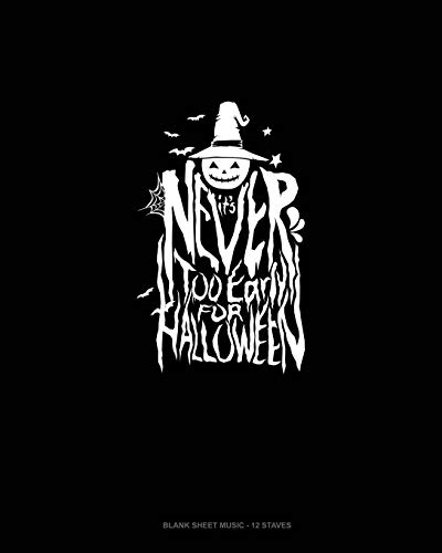 It's Never Too Early for Halloween: Blank Sheet Music - 12 Staves