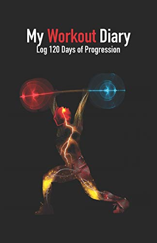 My Workout Diary: Log 120 Days of Progression: My Workout Diary - Log 120 Days of Progression: Compact Fitness Notebook to fill in - Documentation of Progression - Improvements in Strength por Workout Diary