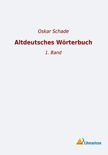 Altdeutsches Wörterbuch: 1. Band