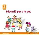 Infantil 3 años ed. valores ed. paz (val) (Educ. en valores)