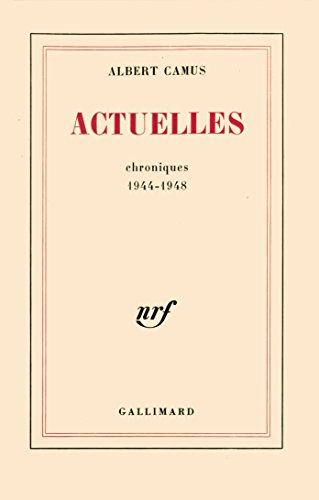 Actuelles, tome 1 : Chroniques 1944 - 1948