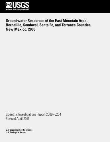 Groundwater Resources of the East mouton Area, Bernalillo, Sandoval, Santa Fe, and Torrance Counties, New Mexico, 2005 por U.S. Department of the Interior