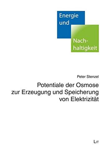 Potentiale der Osmose zur Erzeugung und Speicherung von Elektrizität (Energie und Nachhaltigkeit)