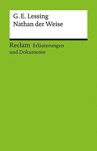 Erläuterungen und Dokumente zu Gotthold Ephraim Lessing: Nathan der Weise (Reclams Universal-Bibliothek, Band 8118)