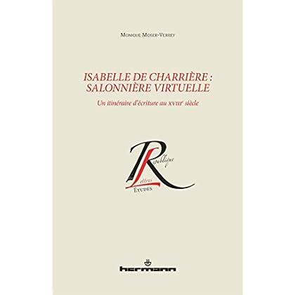 Isabelle de Charrière, salonnière virtuelle: Un itinéraire d'écriture au XVIIIe siècle