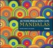 Autosuperacion Con Mandalas por Maria Rosa Legarde