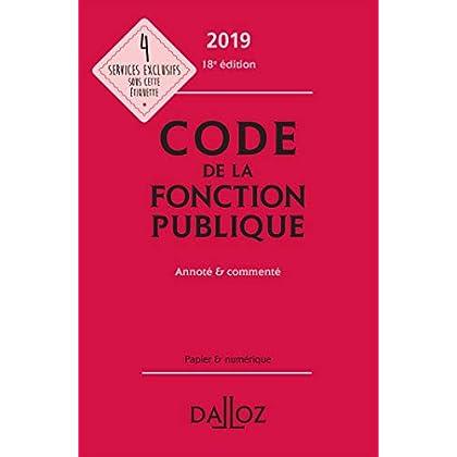 Code de la fonction publique 2019, annoté et commenté - 18e éd.