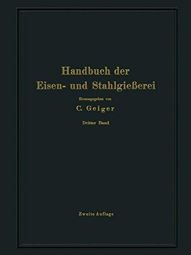 Handbuch der Eisen- und Stahlgießerei: Dritter Band Schmelzen, Nacharbeiten und Nebenbetriebe