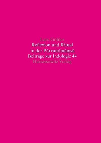 Reflexion und Ritual in der Purvamimamsa (Beiträge zur Indologie, Band 44)
