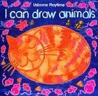 I Can Draw Animals (Usborne Playtime) by Ray Gibson (1995-12-31)