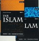 Der Islam - Band 1 & 2: Geschichte - Lehre - Unterschiede zum Christentum