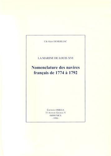 La Marine de Louis XVI : Nomenclature des navires français de 1774 à 1792