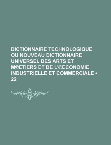 Dictionnaire Technologique Ou Nouveau Dictionnaire...