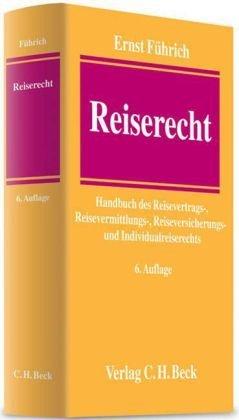 Reiserecht: Handbuch des Reisevertrags-, Reisevermittlungs-, Reiseversicherungs- und Individualreiserechts by Ernst Führich (2010-07-30)