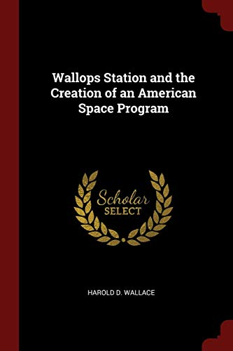 Wallops Station and the Creation of an American Space Program