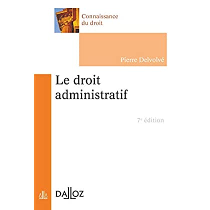 Le droit administratif - 7e éd.