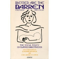 Blessed Are the Barren: The Social Policy of Planned Parenthood by Robert G. Marshall (October 19,1991)