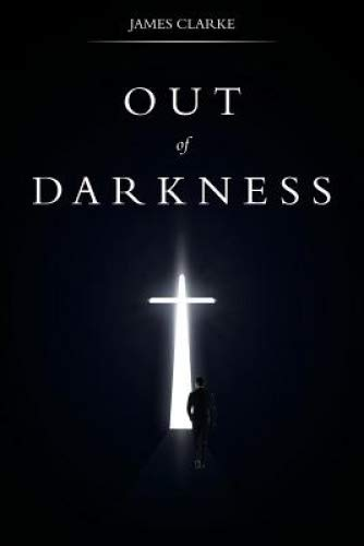 Out of Darkness por James Clarke