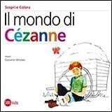 Image de Il mondo di Cézanne. Scopri e colora