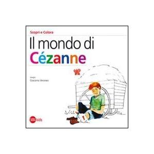 Il mondo di Cézanne. Scopri e colora