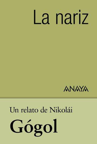Un relato de Gógol: La nariz (Clásicos - Tus Libros-Selección) par Nikolái V. Gógol